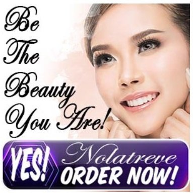 nolatreve anti aging cream - be the beauty that you truly are